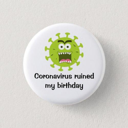 coronavirus ruined my birthday button