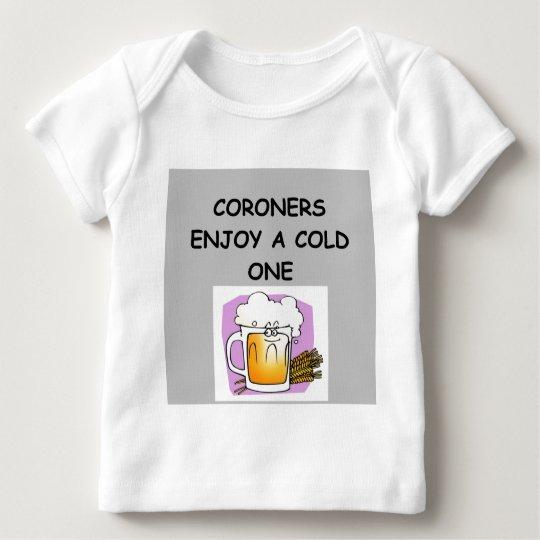 CORONERS BABY T-Shirt