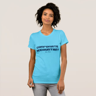 """Corporate Accountant"" T-Shirt"