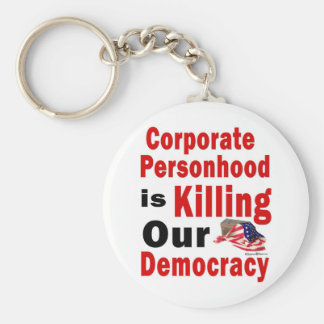 Corporate Personhood is Killing Our Democracy Keychain