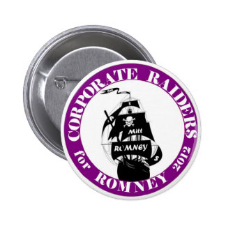 Corporate Raiders for Romney 2012 Pinback Button