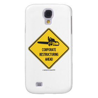 Corporate Restructuring Ahead (Chainsaw Sign) Galaxy S4 Case