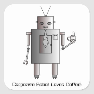 Corporate Robot Loves Coffee, Vintage Retro Funny Square Sticker