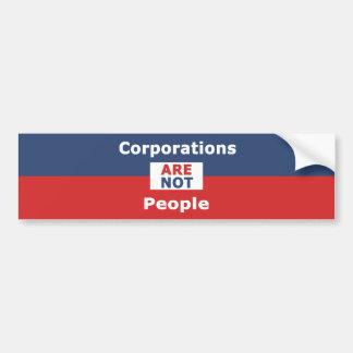 Corporations are not people - bumper siticker bumper sticker