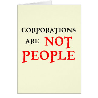CORPORATIONS ARE NOT PEOPLE CARD