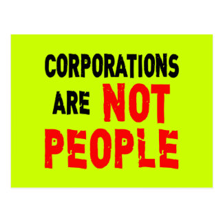 Corporations are NOT PEOPLE Protest Tshirt Post Card