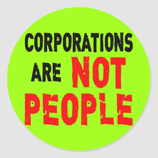 Corporations are NOT PEOPLE Protest Tshirt Classic Round Sticker
