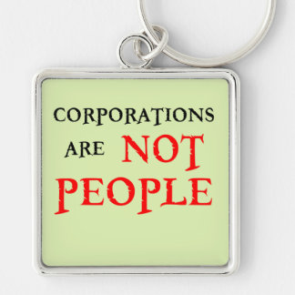 CORPORATIONS ARE NOT PEOPLE Silver-Colored SQUARE KEYCHAIN