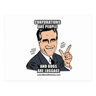 CORPORATIONS ARE PEOPLE AND DOGS ARE LUGGAGE POSTCARD