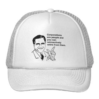 CORPORATIONS ARE PEOPLE AND YOU CAN RETROACTIVELY  TRUCKER HAT