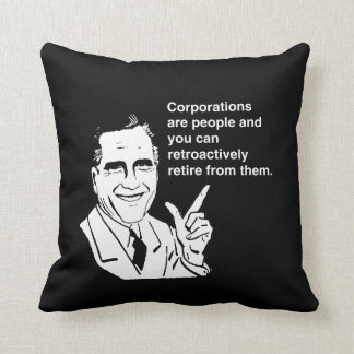 CORPORATIONS ARE PEOPLE AND YOU CAN RETROACTIVELY  PILLOW