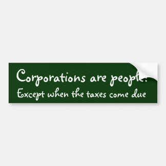 Corporations are people? car bumper sticker
