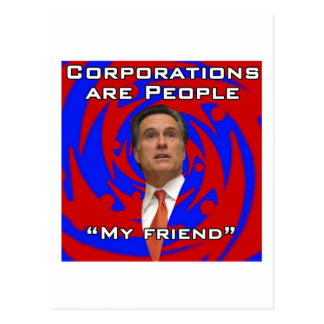 Corporations are people, my friend post card