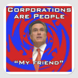 Corporations are people, my friend stickers