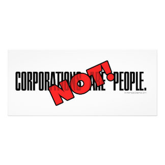 Corporations Are People. NOT! Rack Card