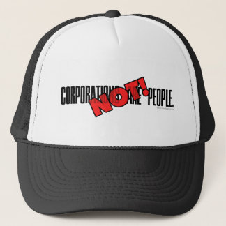 Corporations Are People. NOT! Trucker Hat