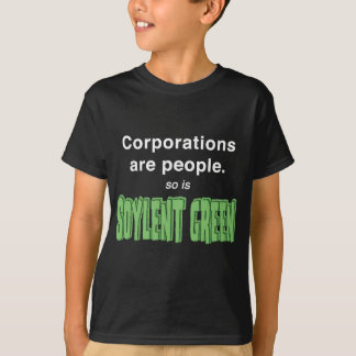 Corporations are People. T-Shirt