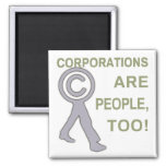 Corporations are people, too! magnets