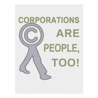 Corporations are people, too! postcard
