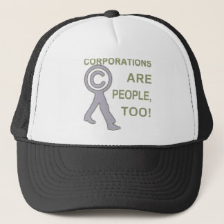 Corporations are people, too! trucker hat