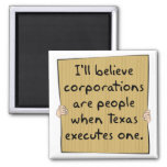 Corporations Are People When Texas Excutes One Magnets