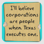 Corporations Are People When Texas Excutes One Stickers