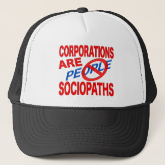 Corporations Are Sociopaths! Trucker Hat