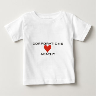 Corporations Love Apathy Baby T-Shirt