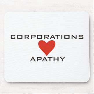 Corporations Love Apathy Mouse Pad
