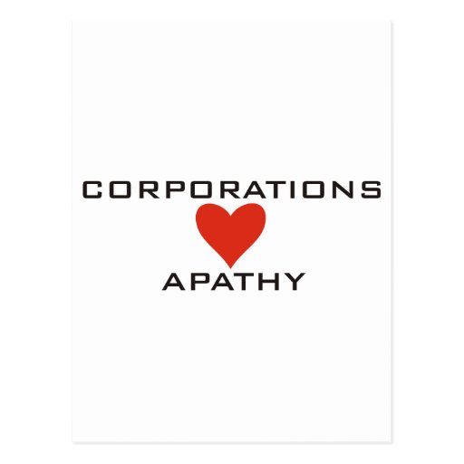 Corporations Love Apathy Postcards