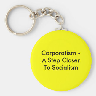 Corporatism -A Step Closer To Socialism Basic Round Button Keychain