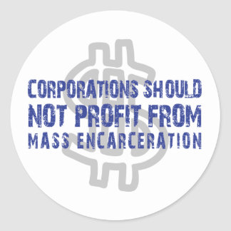 Corps Should Not Profit From Mass Incarceration Stickers