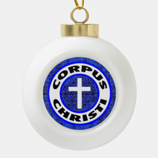 Corpus Christi Ceramic Ball Christmas Ornament