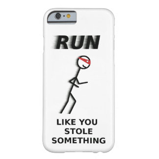 Corra como usted robó algo caso del iPhone 6/6s Funda Para iPhone 6 Barely There