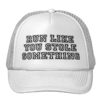 Corra como usted robó algo gorras