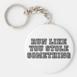 Corra como usted robó algo llavero redondo tipo pin