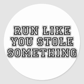 Corra como usted robó algo pegatina redonda
