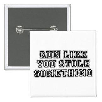 Corra como usted robó algo pin cuadrado