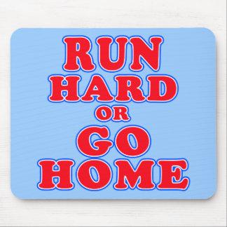 Corra difícilmente o vaya a casa las camisetas, ta alfombrillas de raton