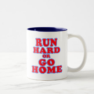 Corra difícilmente o vaya a casa las camisetas, taza de dos tonos