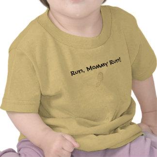 ¡Corra, funcionamiento de la mamá! Camisetas