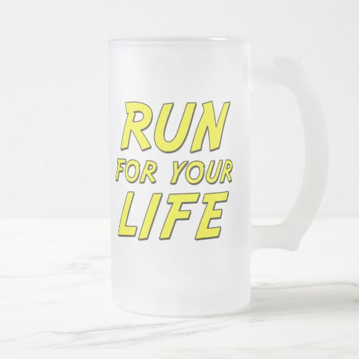 Corra para su vida taza