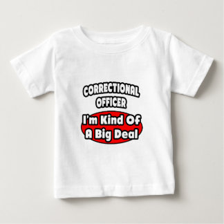 Correctional Officer ... Big Deal Baby T-Shirt