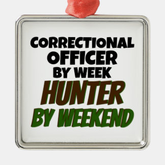 Correctional Officer by Week Hunter by Weekend Square Metal Christmas Ornament