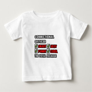 Correctional Officer ... The Total Package Baby T-Shirt