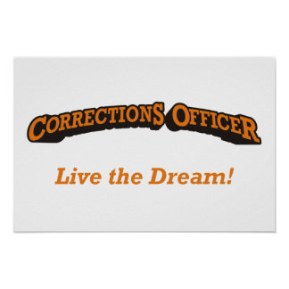 Corrections Officer - Live the Dream! Poster