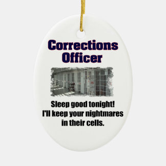 Corrections Officer Nightmares Ceramic Ornament