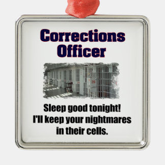 Corrections Officer Nightmares Metal Ornament