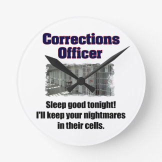 Corrections Officer Nightmares Round Clock