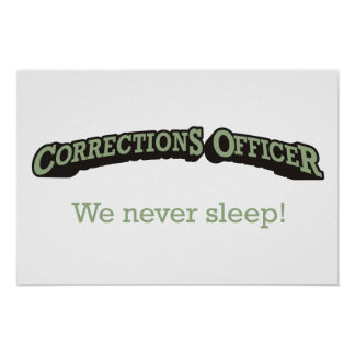 Corrections Officer - We never sleep! Poster